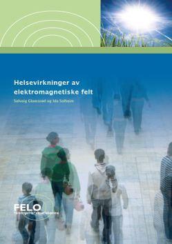 Helsevirkninger av elektromagnetiske felt. Solveig Glomsrød og Ida Solheim